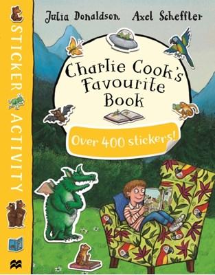 Charlie Cook's Favourite Book Sticker Book Julia Donaldson 9781509857968