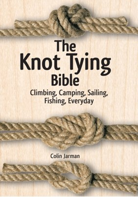 The Knot Tying Bible Colin Jarman 9781770852099
