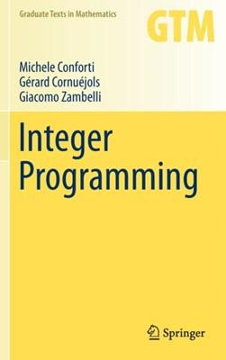Integer Programming Gerard P. Cornuejols, Michele Conforti, Giacomo Zambelli 9783319110073