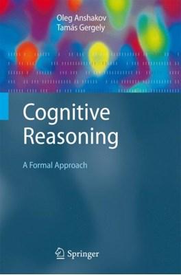 Cognitive Reasoning Tamas Gergely, Victor K. Finn, Sergei O. Kuznetsov, Oleg M. Anshakov 9783540430582
