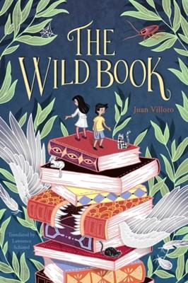 The Wild Book Lawrence Schimel, Juan Villoro 9781632061478