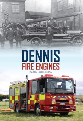 Dennis Fire Engines Barry Hutchinson 9781445646077
