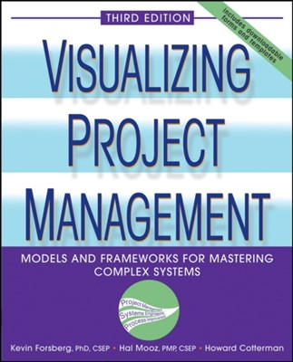 Visualizing Project Management Hal Mooz, Kevin Forsberg, Howard Cotterman 9780471648482