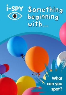 i-SPY Something Beginning With i-SPY 9780008227937