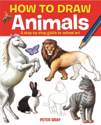 How to Draw Animals Peter Gray 9781782122869
