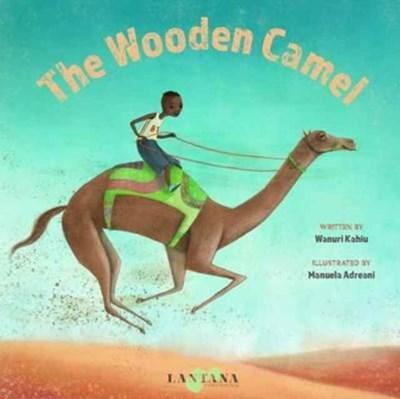 The Wooden Camel Wanuri Kahiu 9781911373131
