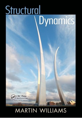 Structural Dynamics Martin (University of Oxford Williams 9780415427326