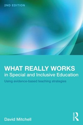 What Really Works in Special and Inclusive Education David Mitchell 9780415623230