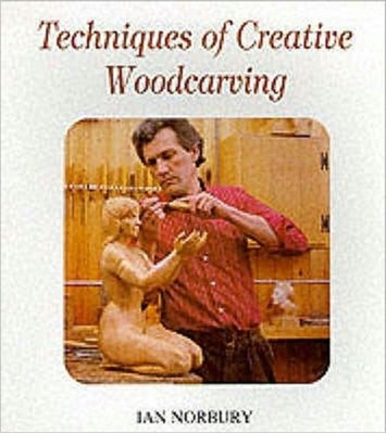 Techniques of Creative Woodcarving Ian Norbury 9780854420506