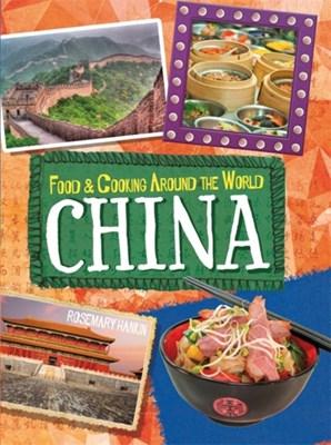Food & Cooking Around the World: China Rosemary Hankin 9780750299121