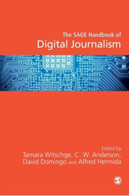 The SAGE Handbook of Digital Journalism  9781473906532