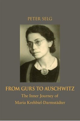 From Gurs to Auschwitz Peter Selg 9781621480426