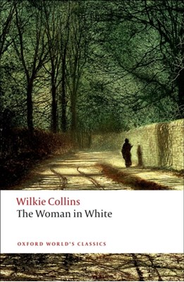 The Woman in White Wilkie Collins 9780199535637