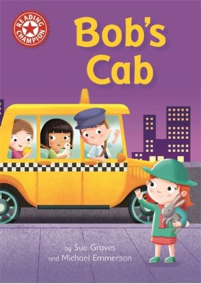 Reading Champion: Bob's Cab Franklin Watts, Sue Graves 9781445153537