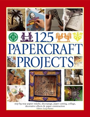 125 Papercraft Projects Lucy Painter 9781844779079