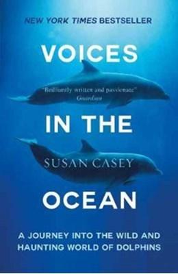 Voices in the Ocean Susan Casey 9781780749341
