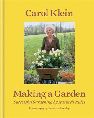 Making a Garden Carol Klein 9781845337971