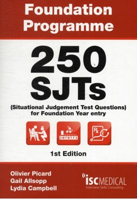 Foundation Programme - 250 SJTs for Entry into Foundation Year (Situational Judgement Test Questions - FY1) Lydia Campbell, Gail Allsopp 9781905812165