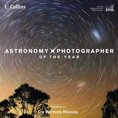 Astronomy Photographer of the Year Greenwich Royal Observatory, Royal Observatory Greenwich 9780007482801