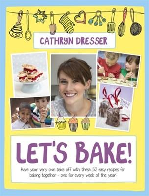 Let's Bake Cathryn Dresser 9781444010824