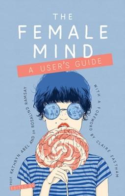The Female Mind Kathryn Abel 9781909726802