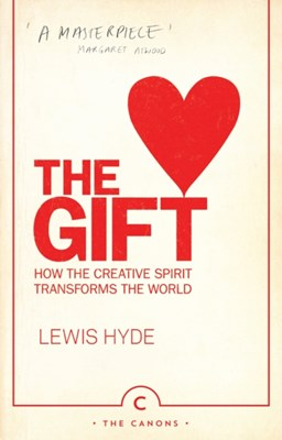 The Gift Lewis Hyde 9780857868473