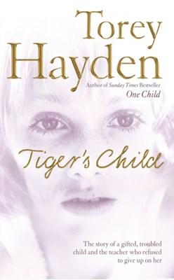 The Tiger's Child Torey Hayden 9780007206971