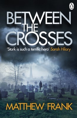 Between the Crosses Matthew Frank 9781405913836