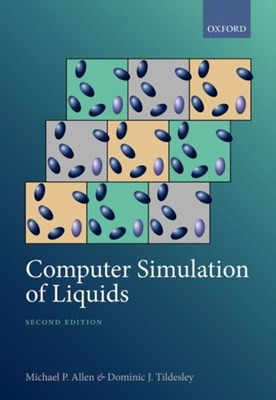 Computer Simulation of Liquids Michael Patrick (Emeritus Professor and Visiting Fellow Allen, Dominic J. (Director and Titulair Professor of Chemistry Tildesley 9780198803201