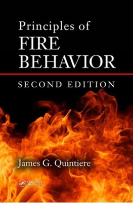 Principles of Fire Behavior James G. (University of Maryland Quintiere 9781498735629