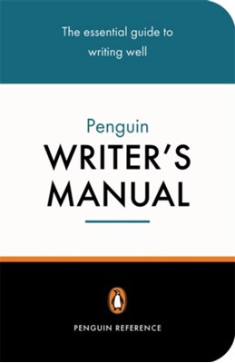 The Penguin Writer's Manual Stephen Curtis, Martin H. Manser 9780140514896