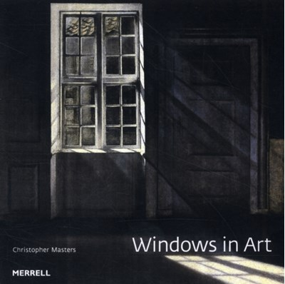 Windows in Art Christopher Masters 9781858945545