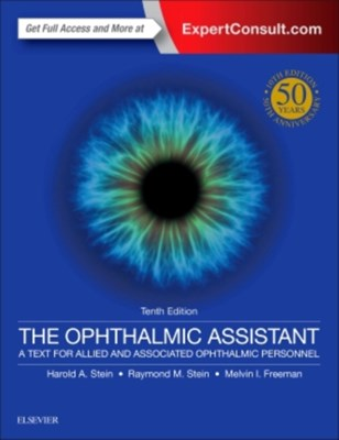The Ophthalmic Assistant Harold A. Stein, Raymond M. Stein, Melvin I. Freeman 9780323394772