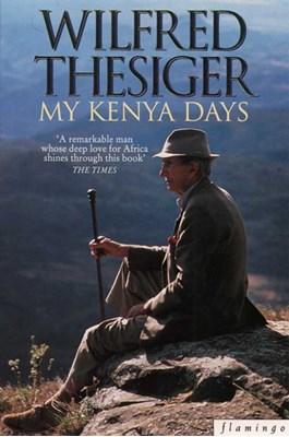 My Kenya Days Wilfred Thesiger 9780006383925