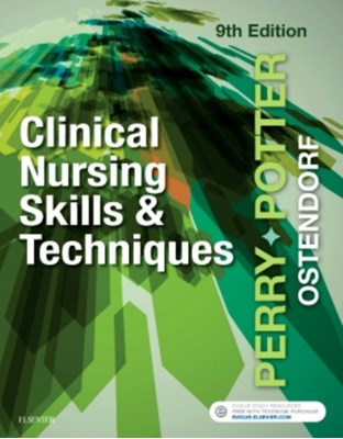 Clinical Nursing Skills and Techniques Anne Griffin Perry, Wendy Ostendorf, Patricia A. Potter 9780323400695