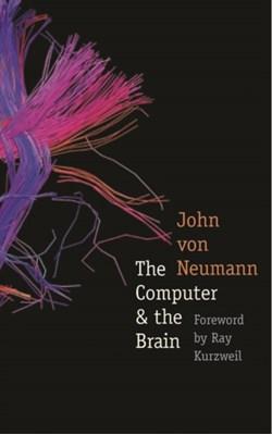 The Computer and the Brain John Von Neumann 9780300181111