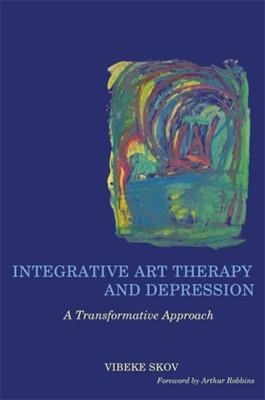 Integrative Art Therapy and Depression Vibeke Skov 9781849055772