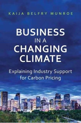 Business in a Changing Climate Kaija Belfry Munroe 9781487500559