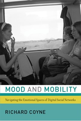 Mood and Mobility Richard (Professor Coyne 9780262029759