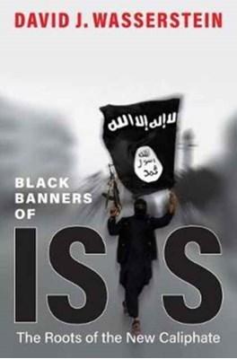 Black Banners of ISIS David J. Wasserstein 9780300228359