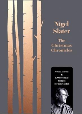 The Christmas Chronicles Nigel Slater 9780008260194