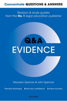 Concentrate Questions and Answers Evidence John (Barrister and Visiting Senior Lecturer Spencer, Maureen (Principal Lecturer in Law Spencer 9780198715795