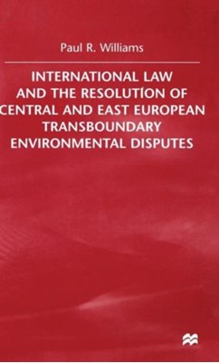 International Law and the Resolution of Central and East European P. Williams 9780333764954