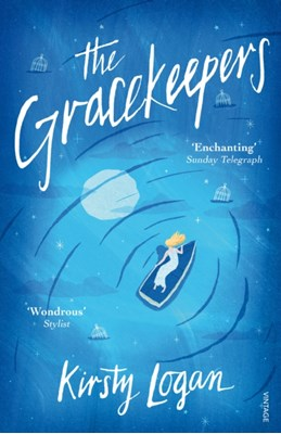 The Gracekeepers Kirsty Logan 9781784700133