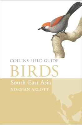 Birds of South-East Asia Norman Arlott 9780007429547