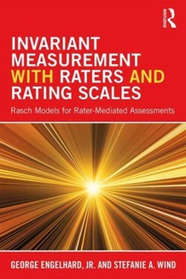 Invariant Measurement with Raters and Rating Scales George Engelhard, Stefanie (University of Alabama Wind 9781848725508
