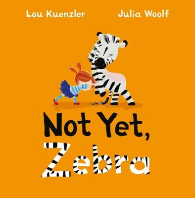 Not Yet Zebra Lou (Author) Kuenzler 9780571342884