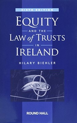 Equity and the Law of Trusts in Ireland Hilary Biehler 9780414056060