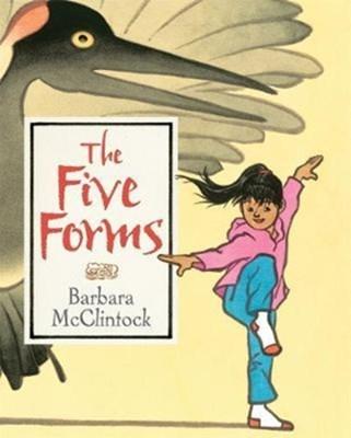 The Five Forms Barbara McClintock 9781626722163