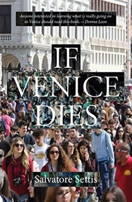 If Venice Dies Salvatore Settis 9781843681540